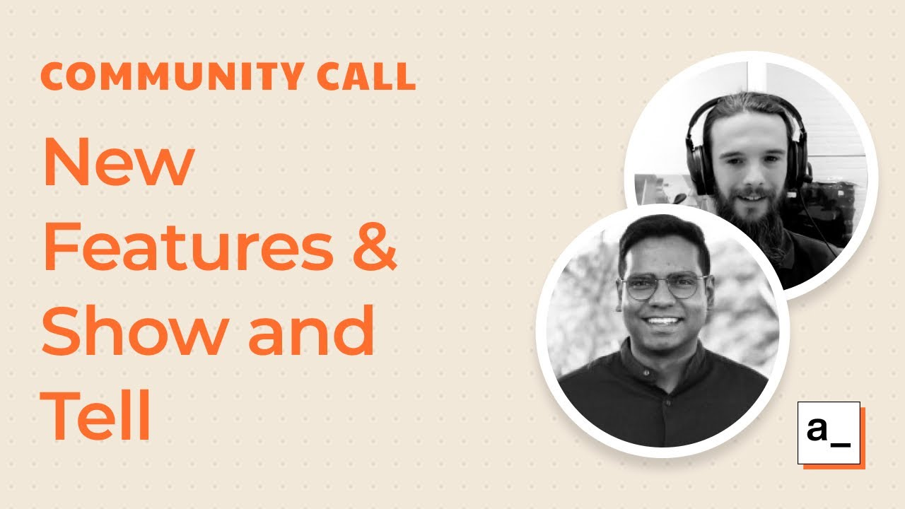 New Features & Show and Tell With Nick Smith: Community Call