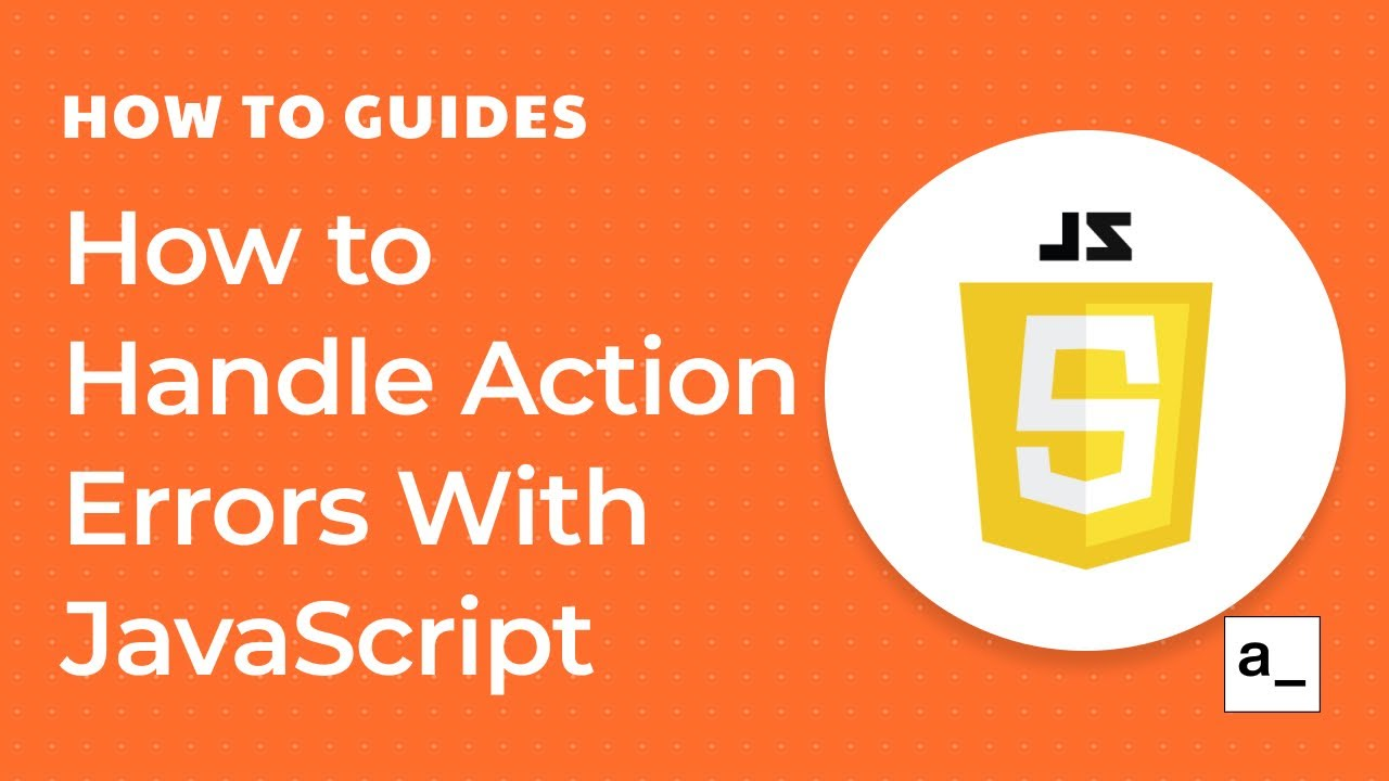 How to Handle Action Errors With JavaScript