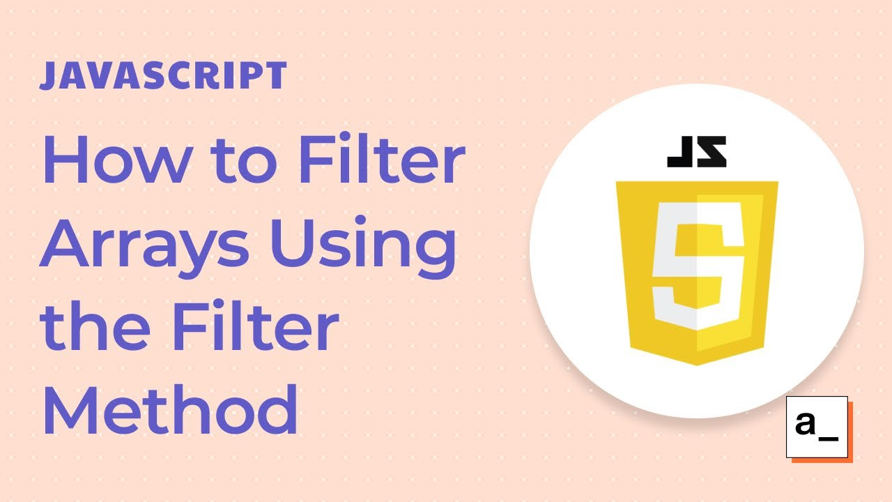 How to Filter Arrays Using the Filter Method