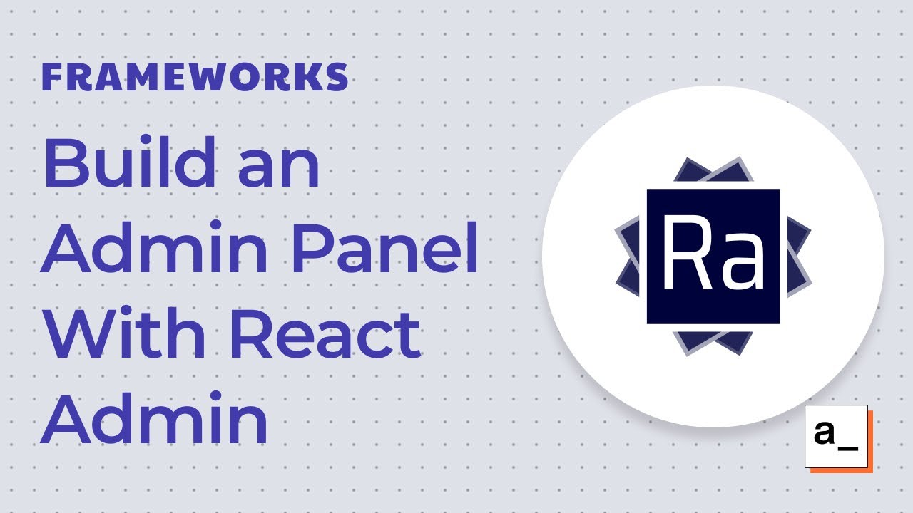 How to Build an Admin Dashboard with React Admin