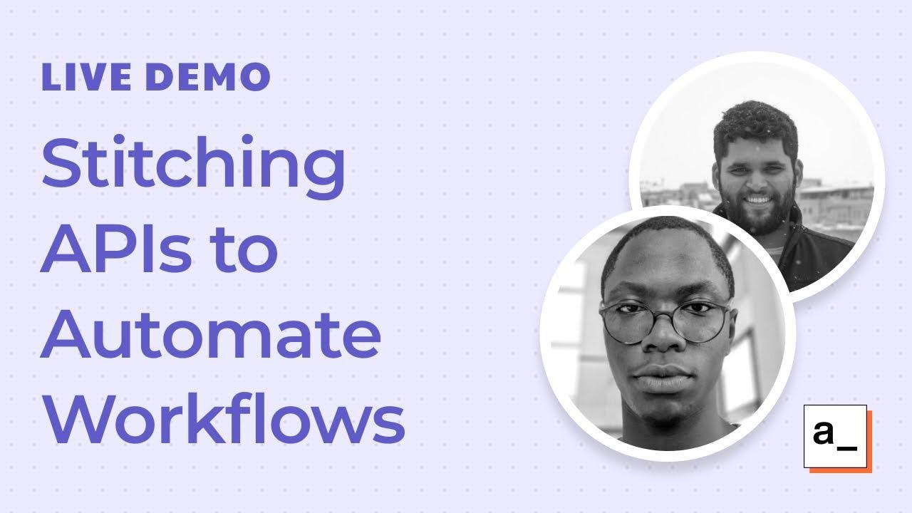 Stitching APIs to Automate Workflows: Live Demo #3