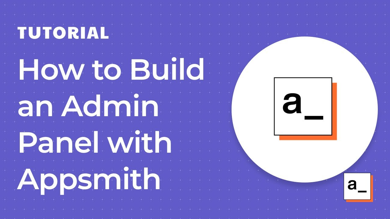 How to Build an Admin Panel with Appsmith