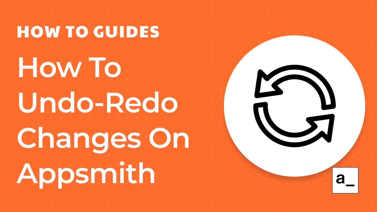 How To Undo-Redo Changes On Appsmith