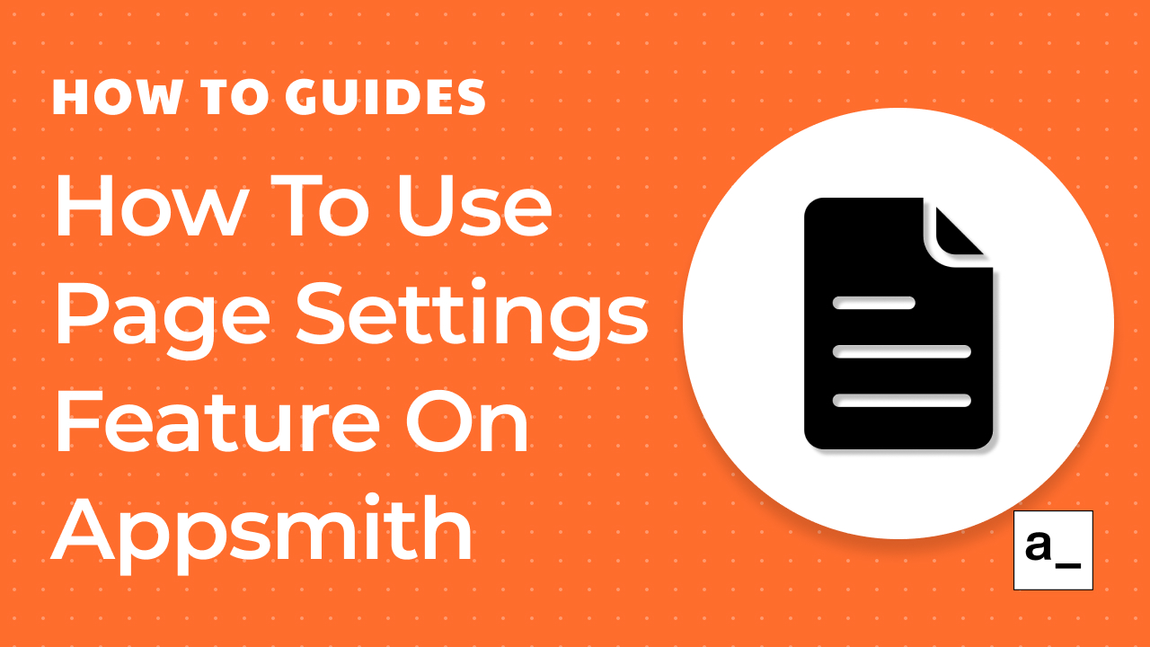 How To Use The Page Settings Feature On Appsmith