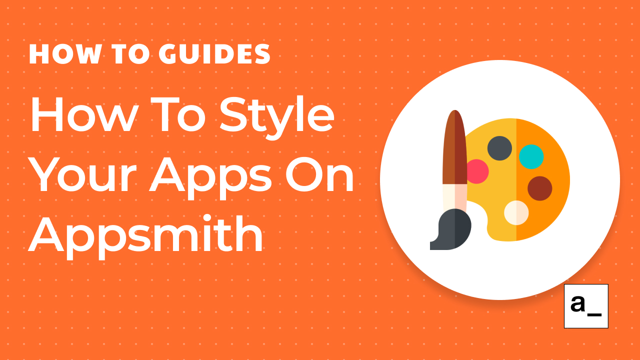 How To Style Your Apps On Appsmith