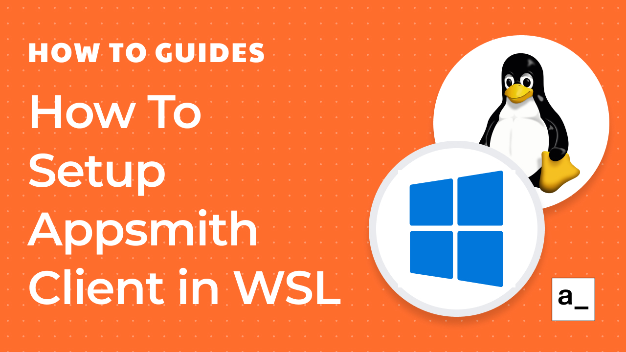How To Setup Appsmith For Client-Side Development In WSL (Windows)
