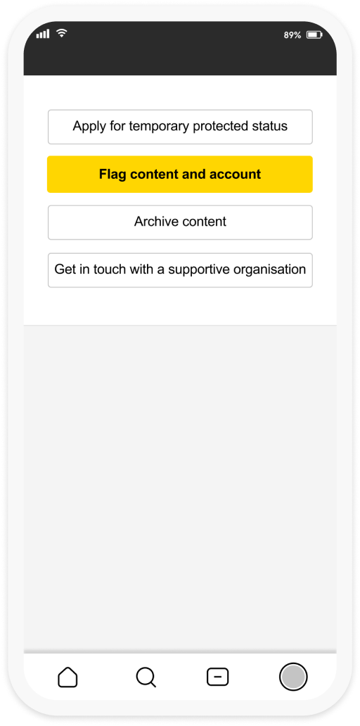 """A second screenshot featuring the panic button interface with the options for the user to select """"appaly for temporary protected status, flag content and account, archive content and get in touch with a supportive organisation""""."""