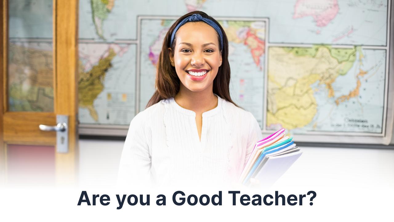 What Makes a Teacher a Good Teacher?
