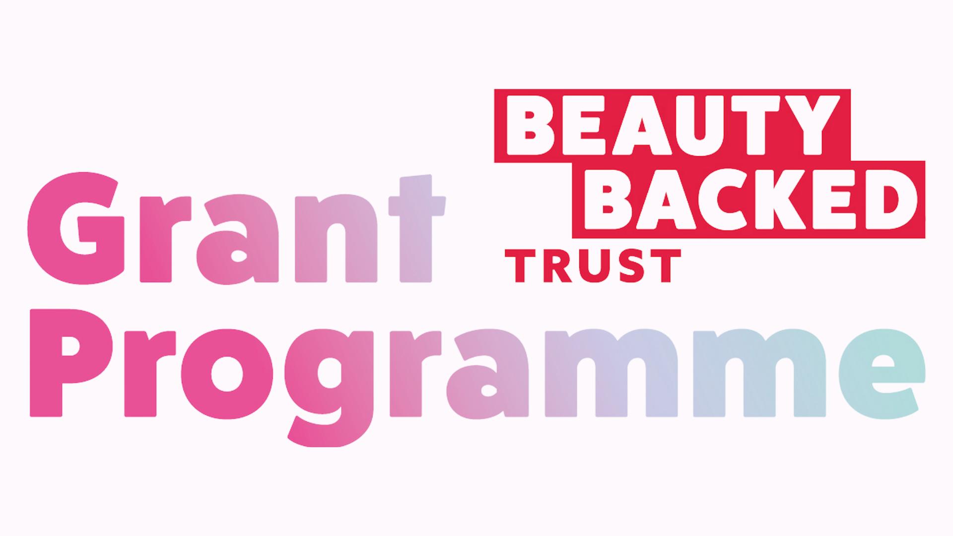 Beauty Backed Trust Grant Programme