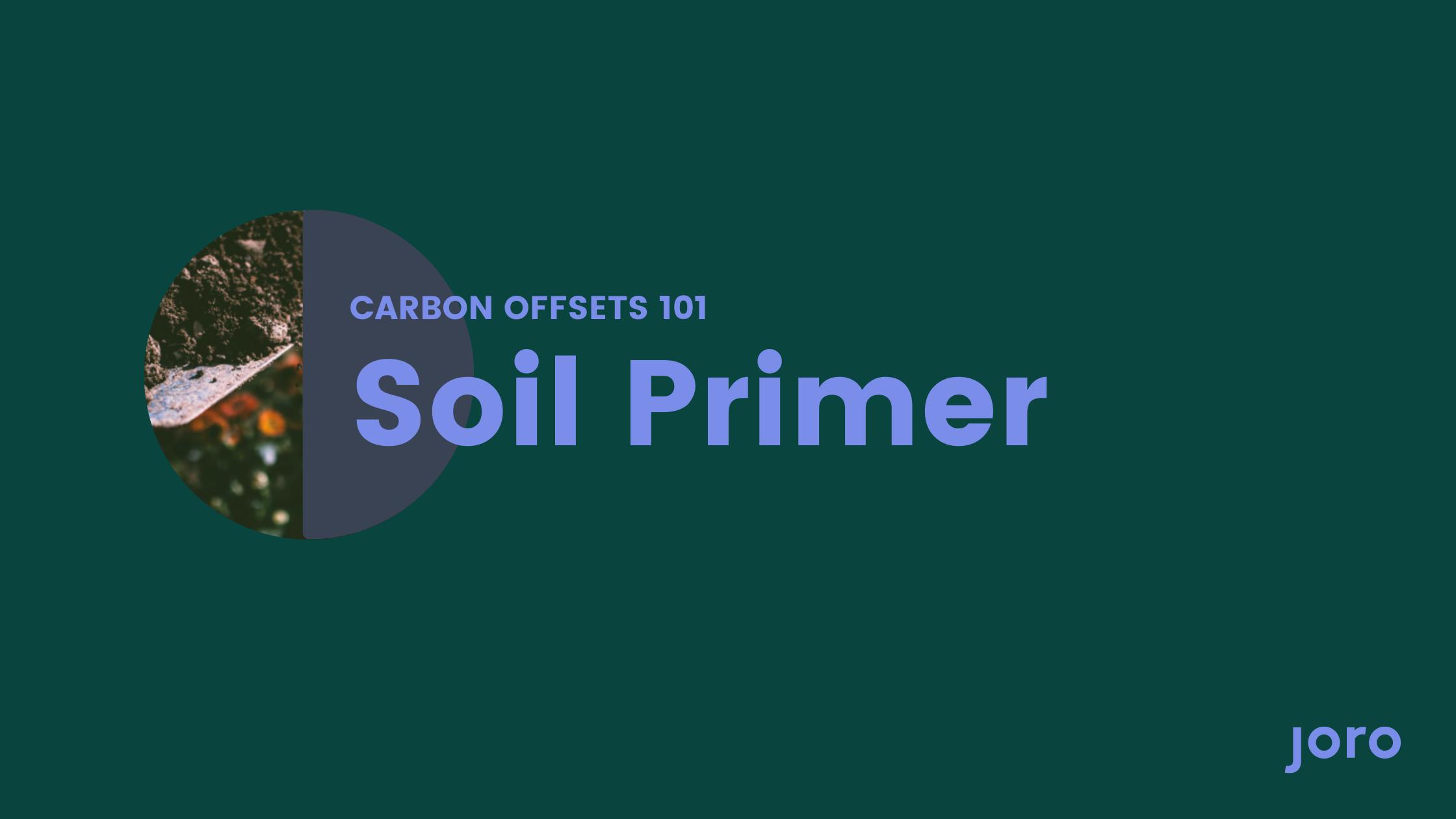 Carbon Offsets 101: Soil Primer